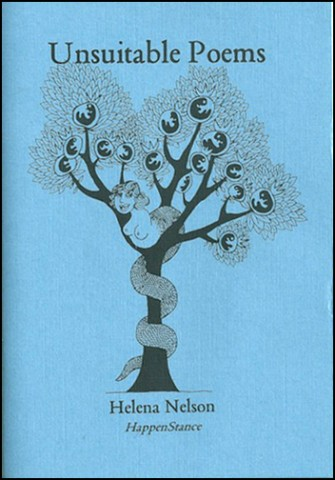Jacket of pamphlet Unsuitable Poems, HappenStance's first publication. It is blue and centred has the title at the top, in lower case, and the name of the author and the press ad the bottom, quite small. In the middle is the graphic of what Gillian Rose called 'the foetus tree'. It should a tree with a serpent wrapped round the trunk. The serpent has a woman's head - she is grinning -- and round breasts with large nipples. Where the tree might have round fruits, instead you can see they are more like eggs with small black human foetuses inside. Great tree.